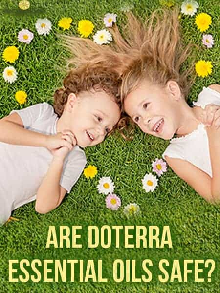 Are doTERRA Essential Oils Safe? Is doTERRA Safe