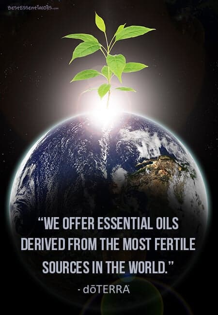 "doTERRA Co Impact Sourcing ""We offer essential oils derived from the most fertile sources in the world."" doTERRA"