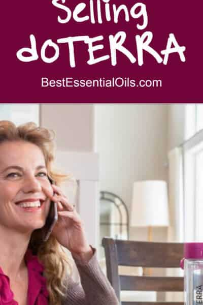 Why and How to Start Selling doTERRA